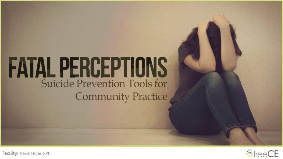 Fatal Perceptions: Suicide Prevention Tools for Community Practice