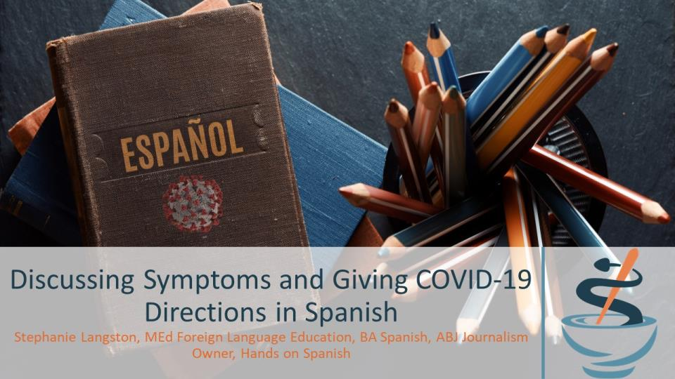 Discussing Symptoms and Giving COVID-19 Directions in Spanish