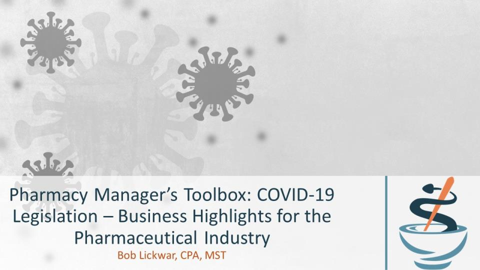Pharmacy Manager's Toolbox: COVID-19 Legislation – Business Highlights for the Pharmaceutical Industry